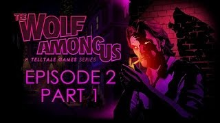 The Wolf Among Us - Episode 2 Walkthrough - Choice Path 2 - Part 1 Grief [No Commentary]