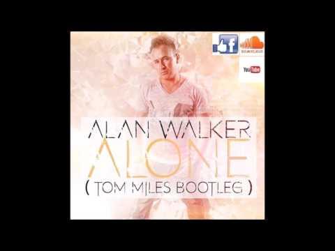 Alan Walker - Alone (Tom Miles Bootleg)