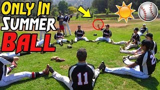 ONLY IN SUMMER BALL... (Game Day)