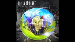 "Our Last Night - ""Conspiracy"""
