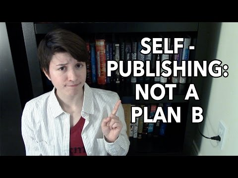 Self Publishing: Not a Plan B