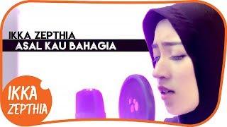 ASAL KAU BAHAGIA - ARMADA BAND ( cover ) - IKKA ZEPTHIA ( hijaber cantik )