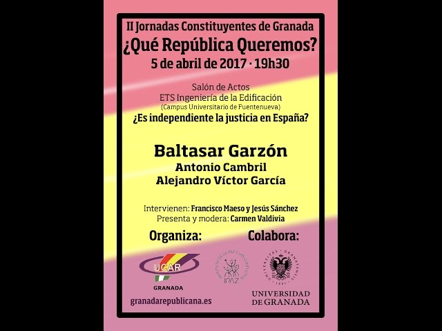 ¿Es independiente la justicia en España? - Diálogo con Baltasar Garzón (Granada, 05/04/2017)