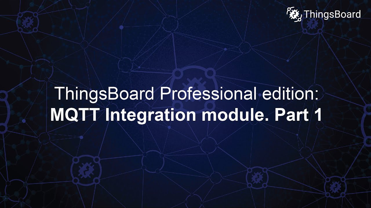 ThingsBooard Professional edition MQTT Integration module  Part 2