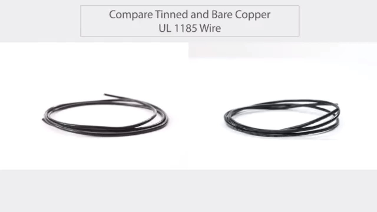 Compare Tensility Tinned and Bare Copper UL 1185 Wire