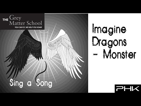 The Grey Matter School - Sing a Song - Imagine Dragons - Monster