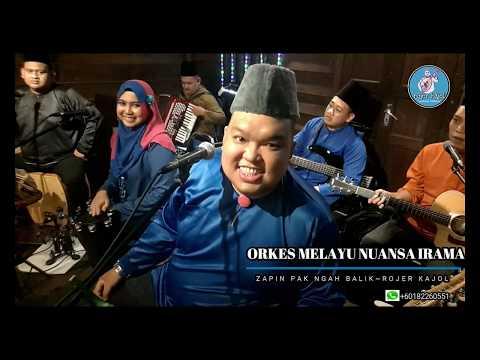 ZAPIN PAK NGAH BALIK cover by ORKES MELAYU NUANSA IRAMA (ROJER KAJOL)