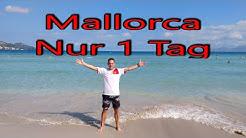 Mallorca - Nur ein Tag - Kurztrip - So genial!