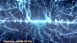 Pendulum - Set Me On Fire [HQ]