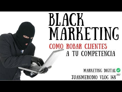 Black Marketing Digital - Cómo ROBAR CLIENTES a la competencia