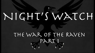 Night's Watch: The War of the Raven Part 1