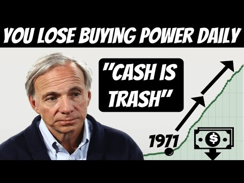 """Ray Dalio """"Cash Is Trash"""" Explained 