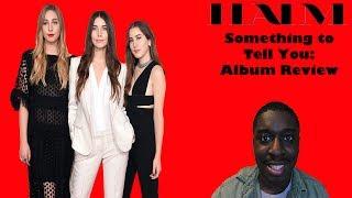 HAIM - Something to Tell You: Album Review
