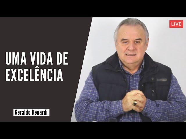 Uma vida de excelência - Ap. Denardi - Live 24/06