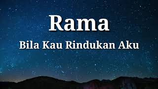 Lirik lagu Rama Bila kau rindukan aku