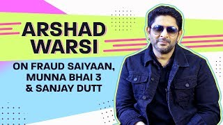 Arshad Warsi chooses between Rajkumar Hirani and Rohit Shetty | Fraud Saiyaan | Munna Bhai 3