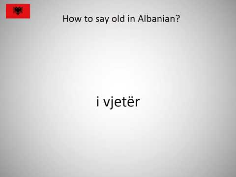 How to say old in Albanian?