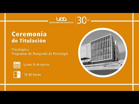 Ceremonia de Titulación Psicología y Programas de Postgrado Psicología