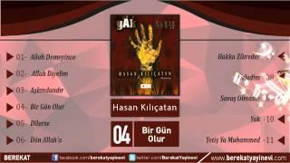 Hasan Kılıçatan - Bir Gün Olur