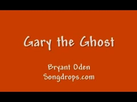 Funny Song for Halloween or anytime: Gary The Ghost