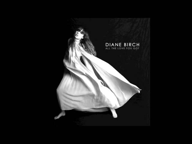 diane-birch-all-the-love-you-got-dianebirchmusic