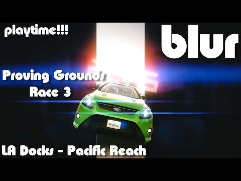 PLAYTIME!!! blur - proving grounds[ Race 3] LA Docks - Pacific Reach