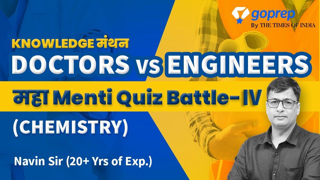 CHEMISTRY Mega Menti Quiz Battle_IV | JEE vs NEET Aspirants | Doctors vs Engineers | Navin Sir