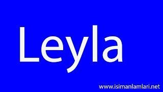 Leyla İsminin Anlamı