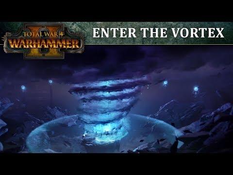 Total War: WARHAMMER II - Enter the Vortex
