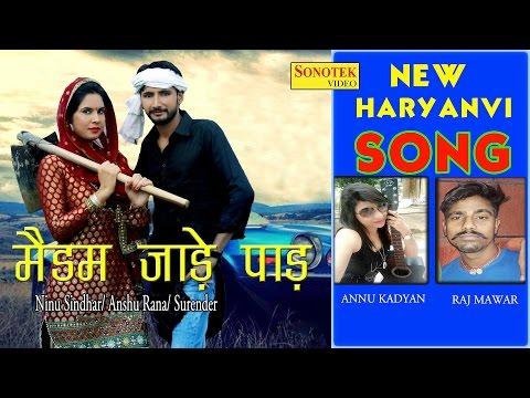 Madam Jade Paad || मैडम जाड़े पाड़ || Haryanvi || Neenu Sindhar || Annu Kadyan || Raj || Anshu