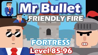 Mr Bullet - Spy Puzzles FRIENDLY FIRE Chapter 8 FORTRESS Walkthrough | Level 85-96 3 stars