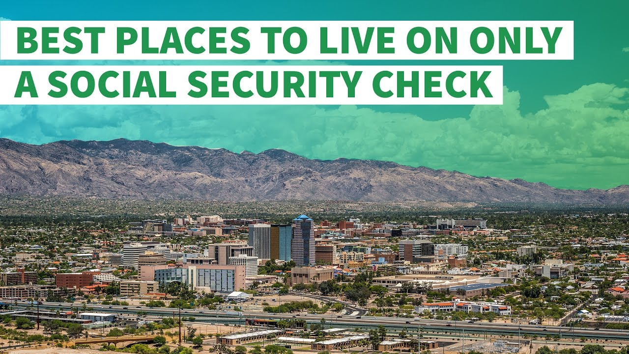 Best Places To Live On Only A Social Security Check Youtube