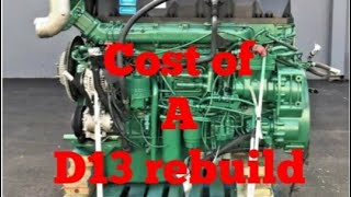 This is what a Volvo D13 engine overhaul rebuild will cost you.