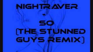 Nightraver - So (The Stunned guys remix)