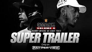 DANNY MYERS VS CHEF TREZ SUPER TRAILER SMACK VOL 4 (2-9-19) URLTV