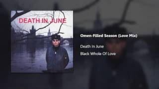 Watch Death In June Omenfilled Season video