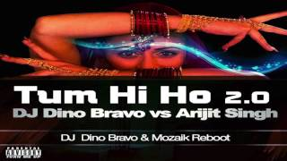 DJ DINO BRAVO VS ARIJIT SINGH-TUM HI HO REBOOT