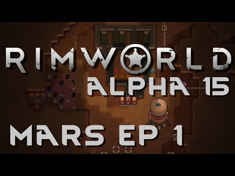 Modded RimWorld Alpha 15 | Ep 01 | Mars | Let's Play RimWorld!