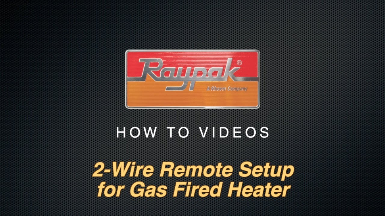 Raypak 2 Wire Remote Setup For Gas Fired Heater Youtube Rite Boiler Wiring Diagram
