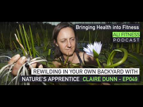 Ali Fitness Podcast EP049 - REWILDING WITH CLAIRE DUNN