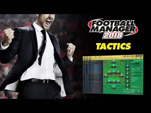 Football Manager 2018 | Tactical Revamp | FM18