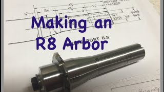 Making An R8 Arbor - Part 1
