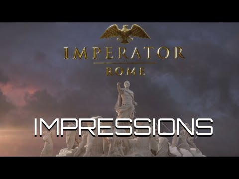 Imperator Rome - First Impressions (And a tiny bit of in engine)