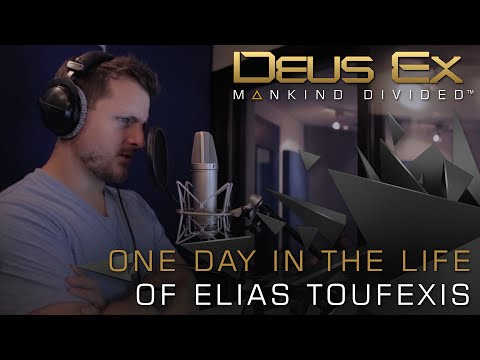 Deus Ex: Mankind Divided  A Day with Elias Toufexis
