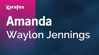 Karaoke Amanda - Waylon Jennings *