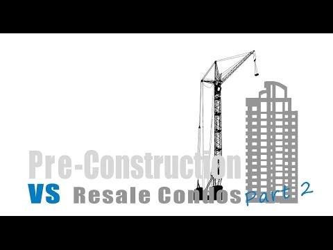 Buying Pre-Construction VS. Resale Condos-Part 2