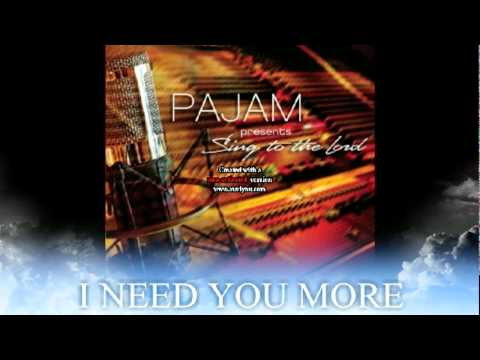 Pajam - I NEED YOU MORE