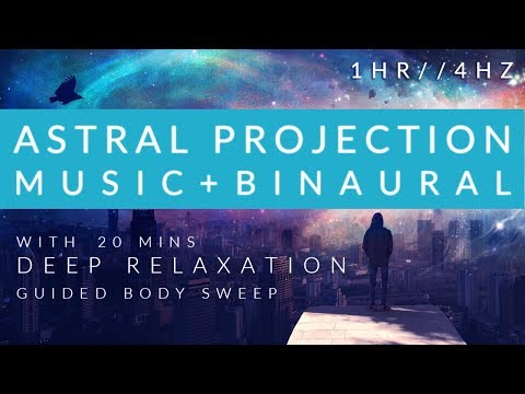 Astral Projection Music and Binaural Beats 4Hz with Guided Relaxation Intro