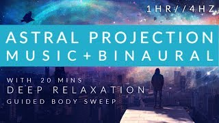 Guided Body Sweep + Relaxing Music and Binaural Beats 4Hz for Astral Projection