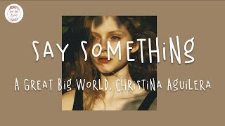 Say Something I'm Giving Up On You (Lyric Video)